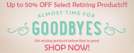 RETIRING Products (up to 50% OFF)
