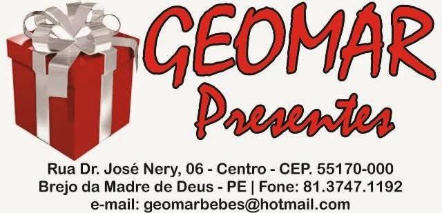 Geomar Presentes, presente na sua vida.
