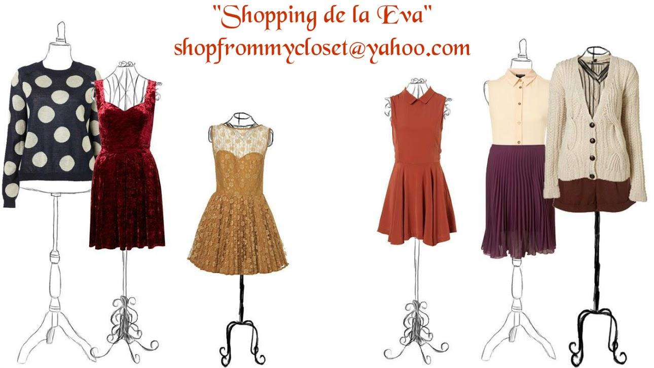 """Shopping de la Eva"" - shopfrommycloset@yahoo.com"