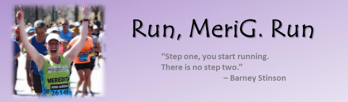 Run, MeriG. Run.