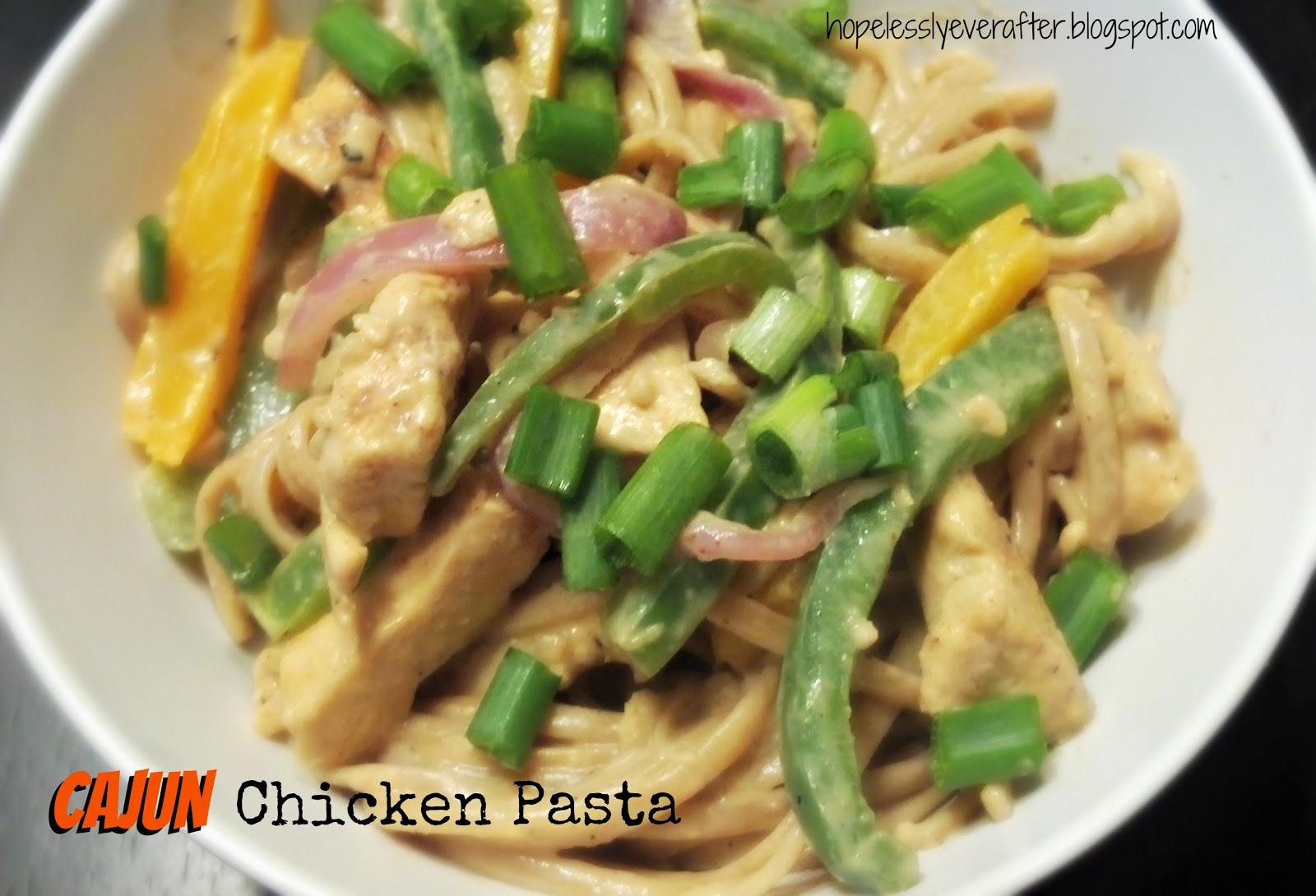 Hopelessly Ever After: Cajun Chicken Pasta