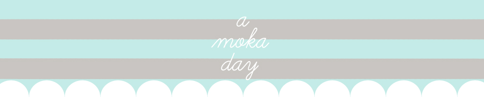 a moka day