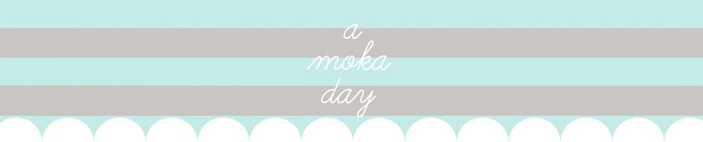 a moka day