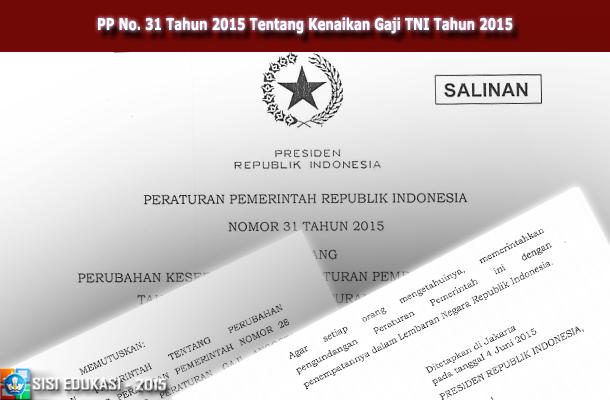 PP No. 31 Tahun 2015 Tentang Kenaikan Gaji TNI Tahun 2015 Download PDF