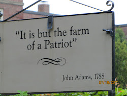 Remember to visit the farm of a Patriot in Quincy, MA.  Home of two former Presidents!