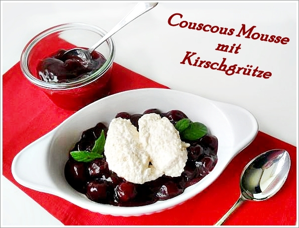 sommerliche couscous mousse mit kirschgr tze glutenfrei. Black Bedroom Furniture Sets. Home Design Ideas