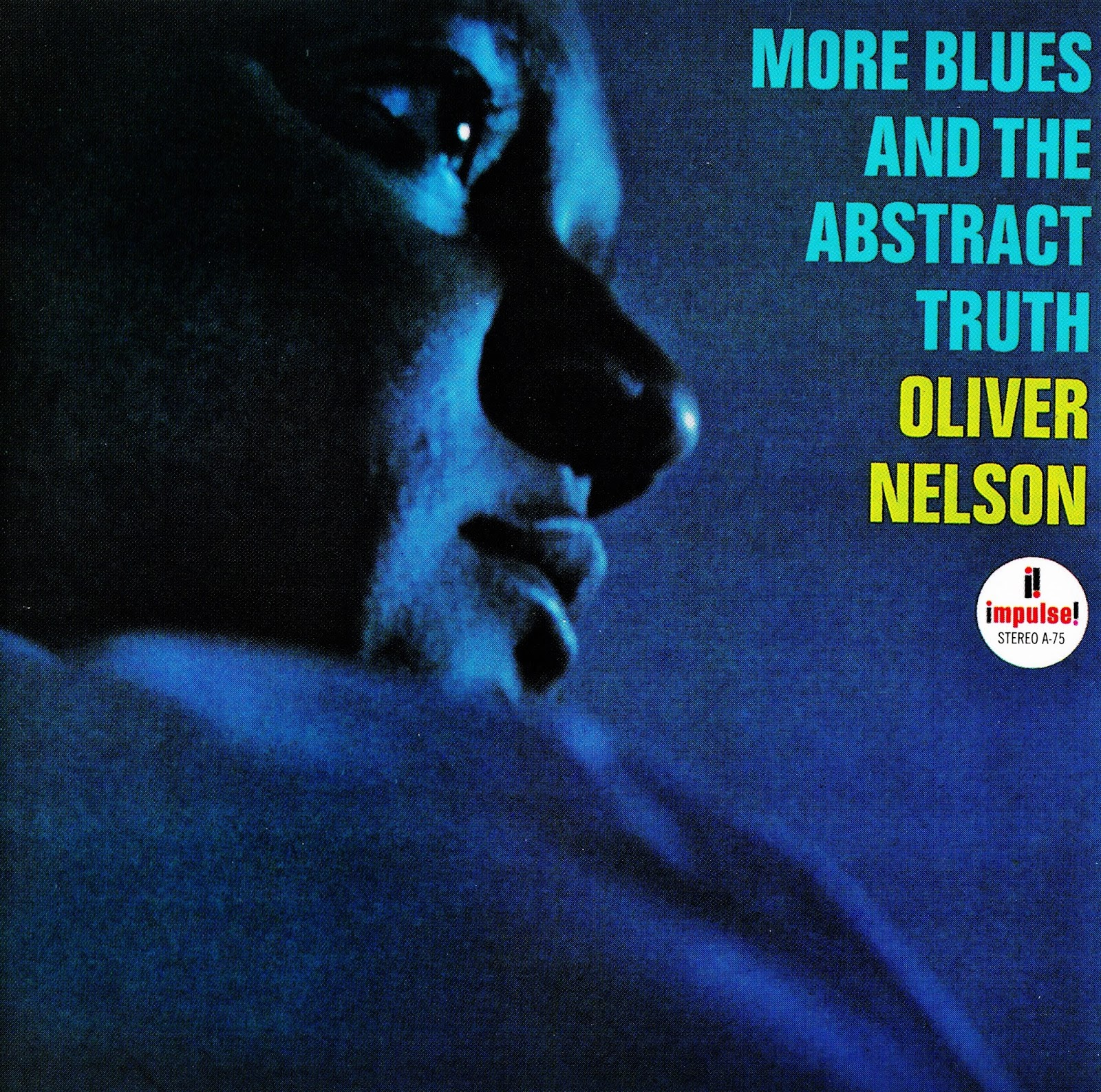 jazz solo o con leche oliver nelson more blues and the abstract true 1964. Black Bedroom Furniture Sets. Home Design Ideas