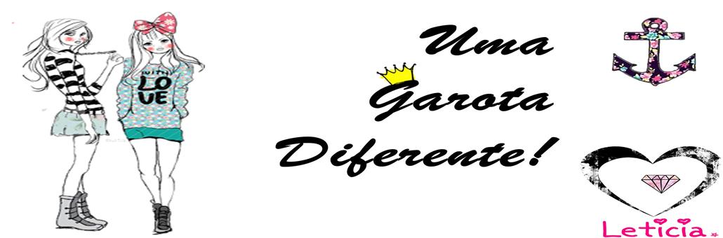 ♥Uma Garota Diferente♥