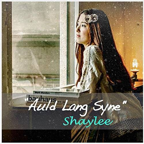 [Single] Shaylee – Auld Lang Syne (2015.12.02/MP3/RAR)