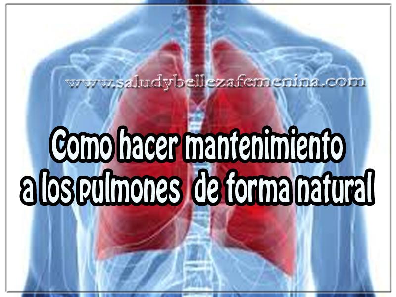 Salud y bienestar , como hacer mantenimiento a los pulmones  de forma natural , remedios naturales para salud