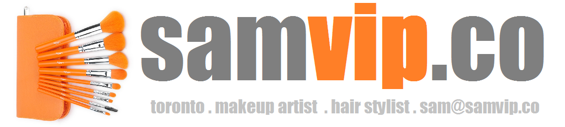 Toronto Makeup Artist, Cosmotologist and Hair Stylist - Sam VIP