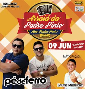 Arraiá da Padre Pinto com Pé de Ferro e Bruno Medeiros neste dia 09 de Junho em Campo Grande