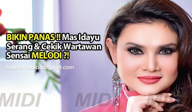 BIKIN PANAS !! Mas Idayu Serang & Cekik Wartawan Sensai MELODI ?!