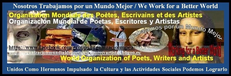 La Organizacion Mundial de los Poetas, Escritores y Artistas Trabajando por un Mundo Mejor