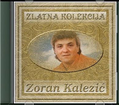 Narodna - Zabavna Muzika 2013 - Page 3 Zoran+Kalezic+-+Zlatna+Kolekcija