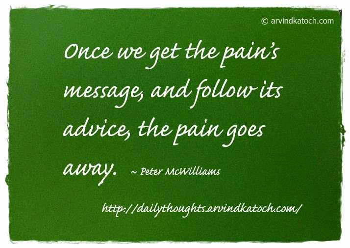 Pain, Advice, Message, Daily Thought, QUote