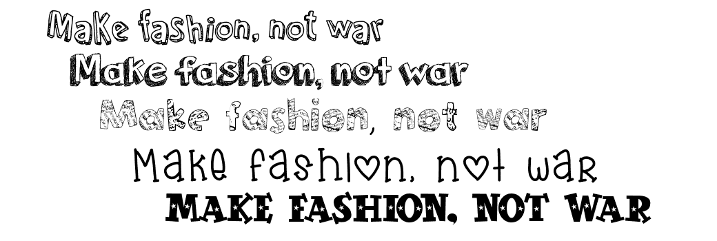 Make fashion, not war