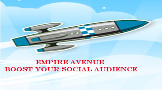 EMPIRE AVENUE BOOST YOUR SOCIAL AUDIENCE