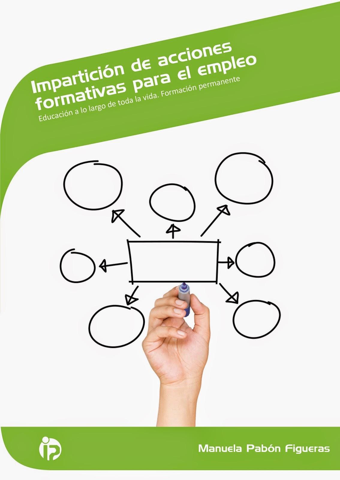 http://www.ideaspropiaseditorial.com/na/es/shop/docencia-de-la-formacion-profesional-para-el-empleo/manual/imparticion-de-acciones-formativas-para-el-empleo.aspx