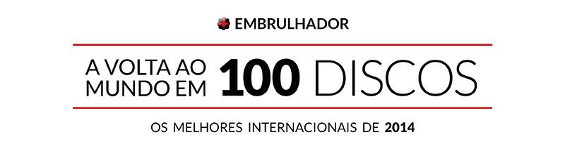 A Volta ao Mundo em 100 Discos - 2014