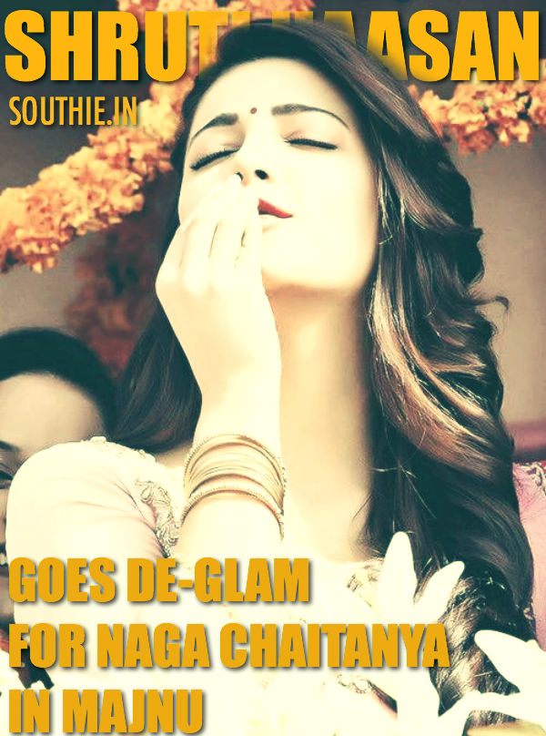 Hot Shruti Haasan goes de-glamourous for Majnu. hot shruti Haasan in Majnu, Naga chaitanya, Shruti Haasan in Majnu, NC, Shruti Haasan hot