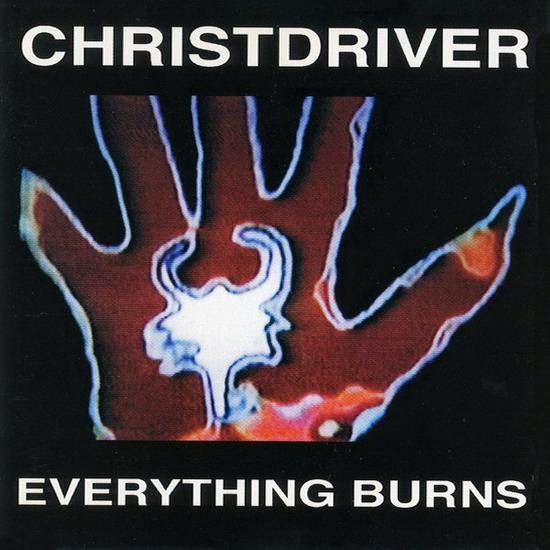 band christdriver album everything burns year 1996 genre industrial ...