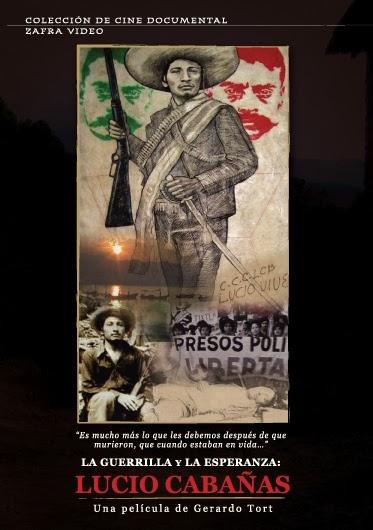 """DOCUMENTAL """"LA GUERRILLA Y LA ESPERANZA: LUCIO CABAÑAS"""""""