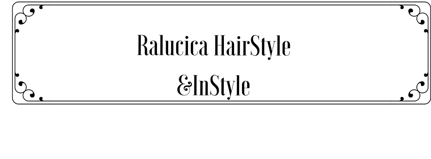 Ralucica Hairstyle&Instyle