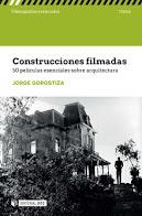 CONSTRUCCIONES FILMADAS: 50 PELÍCULAS ESENCIALES SOBRE ARQUITECTURA