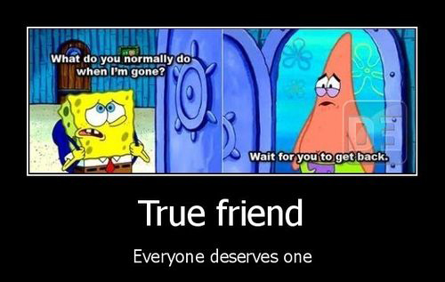 Spongebob Patrick Star - True Friend