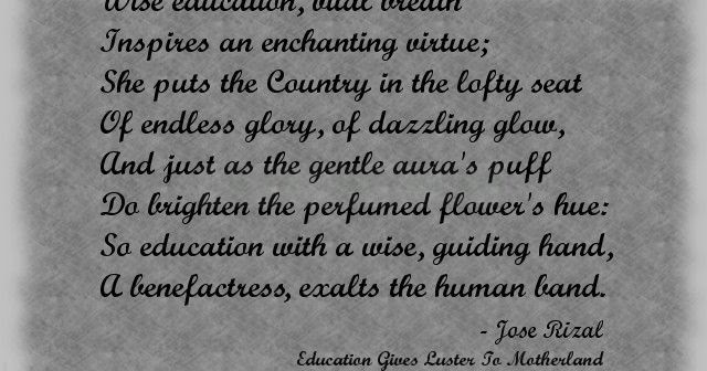 education gives luster to the motherland by jose rizal Education gives luster to the motherland drive, for, message, when and where drive: he was inspired from the gains he earned through education he envisioned what education can do for a country.