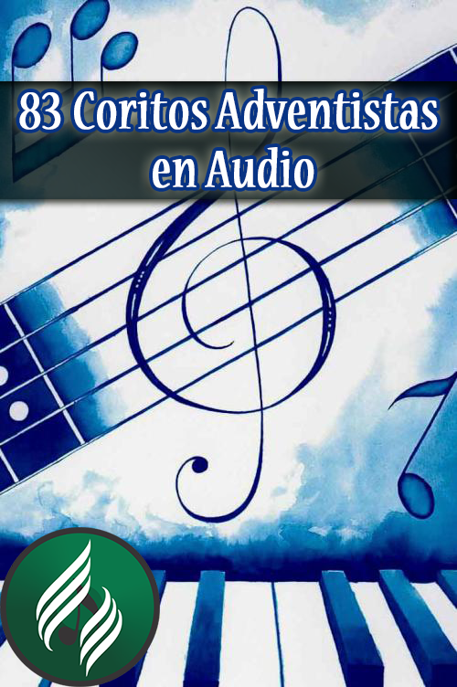 83 Coritos Adventistas en Audio