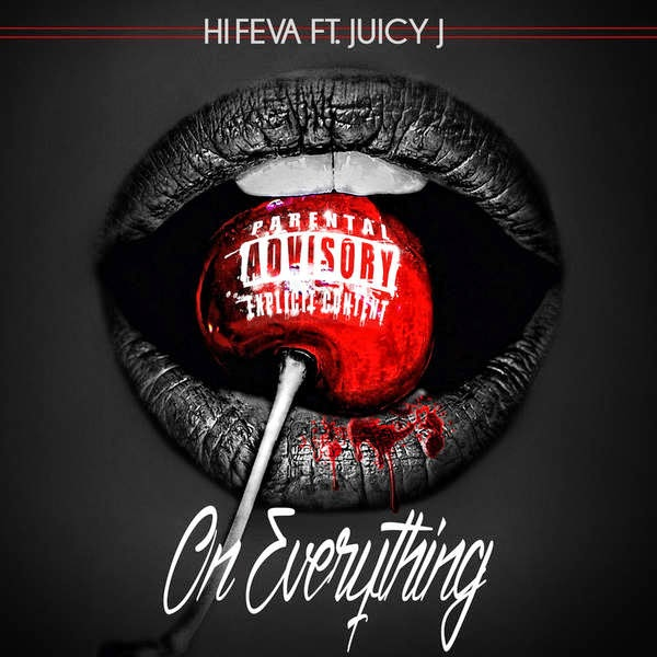 HiFEVA - On Everything (feat. Juicy J) - Single Cover