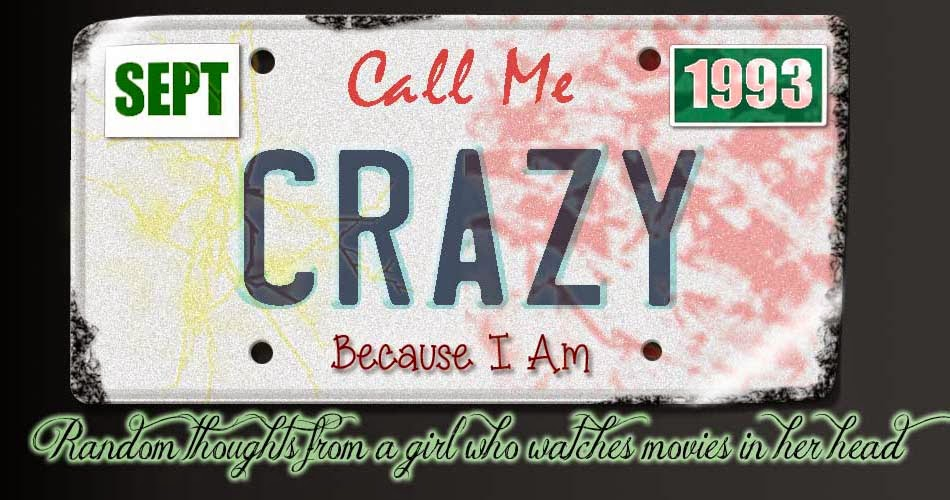 Call Me Crazy Because I am