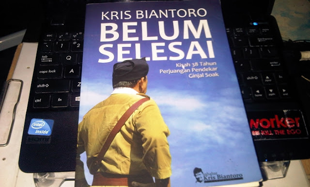 BELUM SELESAI ~ Kisah 38 Tahun Perjuangan Pendekar Ginjal Soak
