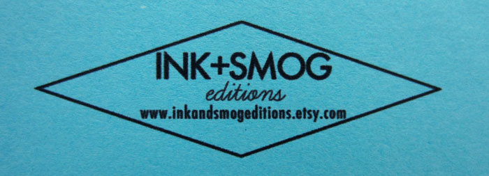Ink + Smog Editions