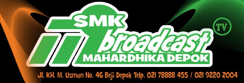 smk broadcast mahardhika