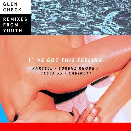 Glen Check - I've Got This Feeling (Remixes EP)
