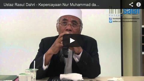 Ustaz Rasul Dahri – Kepercayaan Nur Muhammad daripada Majusi