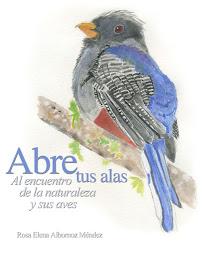 Abre tus alas: Al encuentro de la naturaleza y sus aves