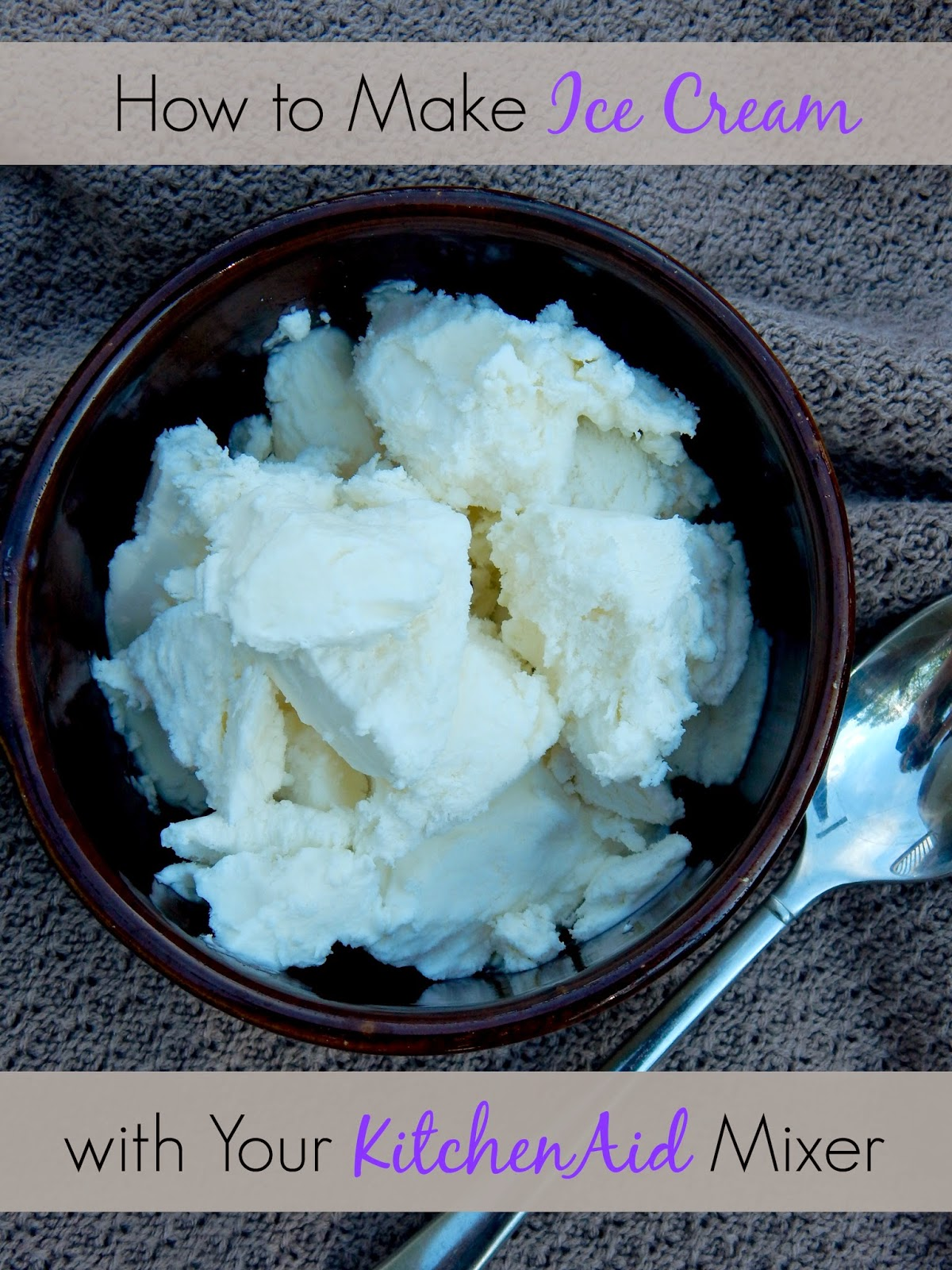 How To Make Ice Cream With Your KitchenAid Mixer