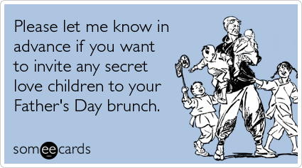 Love Quotes For Him Ecards : invite-secret-love-children-brunch-fathers-day-ecards-someecards.png