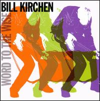 Bill Kirchen: Word to the Wise (2010)