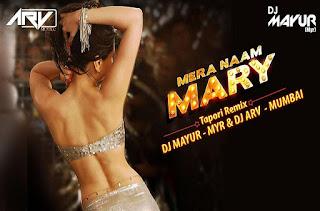 Mera-Naam-Mary-Brothers-Deejay-Mayur-DJ-ARV-Mumbai-Remix