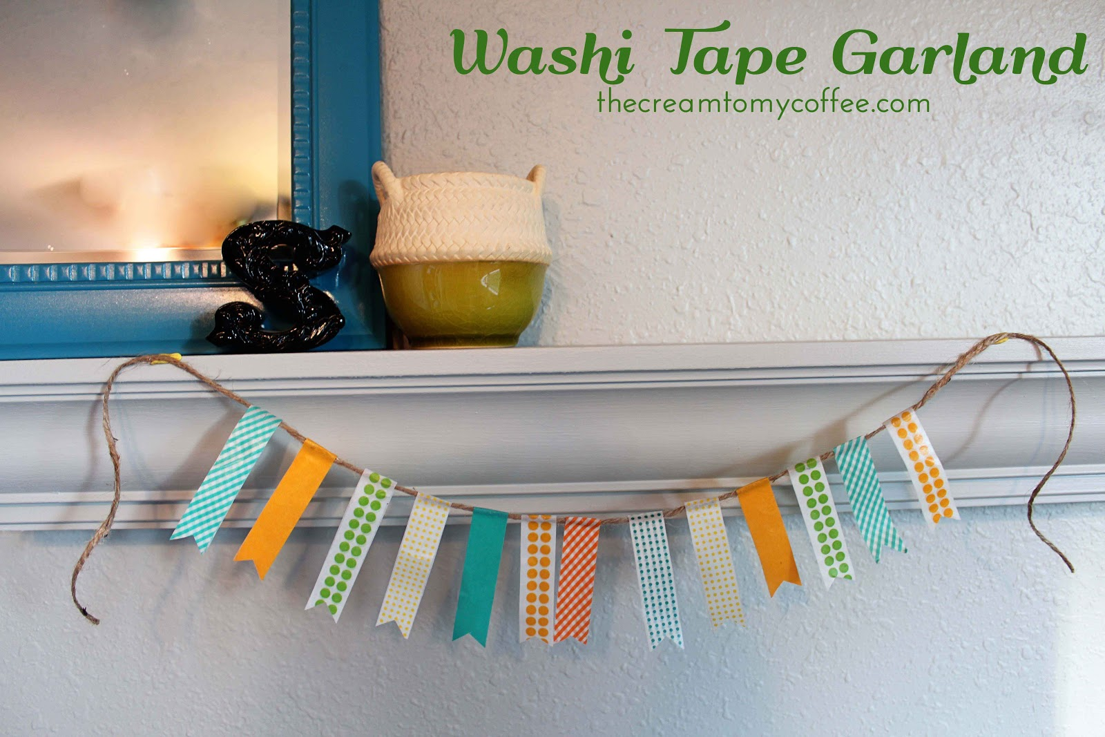 What To Do With Washi Tape easy washi tape garland | the cream to my coffee