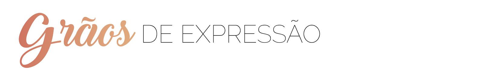 Grãos de Expressão