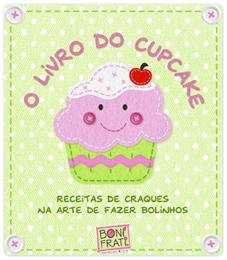 http://4.bp.blogspot.com/-bAhhO4Q-reA/Uw6lJzap7jI/AAAAAAAADAY/mfKrXNY4sao/s1600/bonifrati-livro-do-cupcake.png