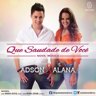 Adson e Alana – Que Saudade De Você - Mp3 (2013)