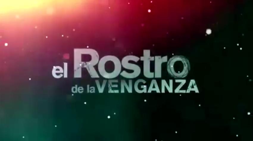 entrada oficial de la telenovela el rostro de la venganza historia ...