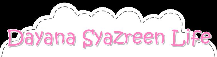 Dayana syazreen Life :)